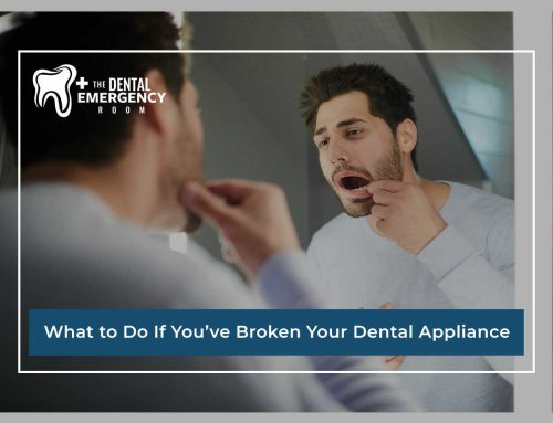 What To Do If You've Broken Your Dental Appliances